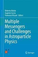Multiple Messengers and Challenges in Astroparticle Physics by Roberto Aloisio