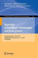 Creativity in Intelligent Technologies and Data Science Second Conference, CIT&DS 2017, Volgograd, Russia, September 12-14, 2017, Proceedings by Alla Kravets