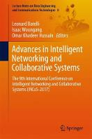 Advances in Intelligent Networking and Collaborative Systems The 9th International Conference on Intelligent Networking and Collaborative Systems (INCoS-2017) by Leonard Barolli