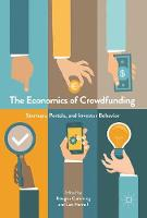 The Economics of Crowdfunding Startups, Portals and Investor Behavior by Lars Hornuf
