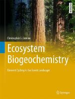 Ecosystem Biogeochemistry Element Cycling in the Forest Landscape by Christopher S. Cronan