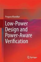 Low-Power Design and Power-Aware Verification by Progyna Khondkar