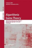 Algorithmic Game Theory 10th International Symposium, SAGT 2017, L'Aquila, Italy, September 12-14, 2017, Proceedings by Vittorio Bilo