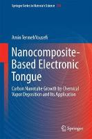 Nanocomposite-Based Electronic Tongue Carbon Nanotube Growth by Chemical Vapor Deposition and Its Application by Amin TermehYousefi