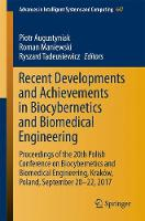 Recent Developments and Achievements in Biocybernetics and Biomedical Engineering Proceedings of the 20th Polish Conference on Biocybernetics and Biomedical Engineering, Krakow, Poland, September 20-2 by Piotr Augustyniak