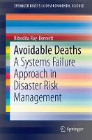 Avoidable Deaths A Systems Failure Approach in Disaster Risk Management by Nibedita Ray-Bennett