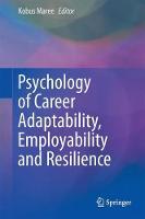 Psychology of Career Adaptability, Employability and Resilience by Kobus Maree