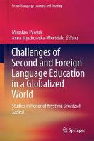 Challenges of Second and Foreign Language Education in a Globalized World Studies in Honor of Krystyna Drozdzial-Szelest by Miroslaw Pawlak