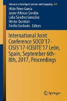 International Joint Conference SOCO'17-CISIS'17-ICEUTE'17 Leon, Spain, September 6-8, 2017, Proceeding by Hilde Perez Garcia