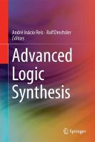 Advanced Logic Synthesis by Andre Inacio Reis