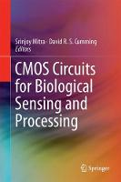 CMOS Circuits for Biological Sensing and Processing by Srinjoy Mitra