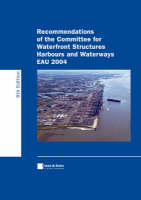 Recommendations of the Committee for Waterfront Structures, Harbours and Waterways EAU 2004 by Arbeitsausschubeta Ufereinfassungen Der HTG E.V.
