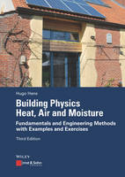 Building Physics - Heat, Air and Moisture Fundamentals and Engineering Methods with Examples and Exercises by Hugo S. L. C. Hens