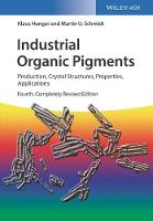 Industrial Organic Pigments Production, Crystal Structures, Properties, Applications by Willy Herbst, Klaus Hunger, Thomas Heber, Martin U. Schmidt