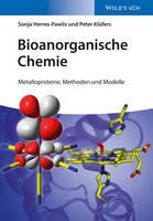 Bioanorganische Chemie Metalloproteine, Methoden und Modelle by Sonja Herres-Pawlis, Peter Klufers