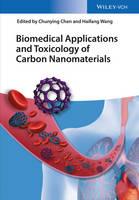 Biomedical Applications and Toxicology of Carbon Nanomaterials by Chunying Chen, Haifang Wang