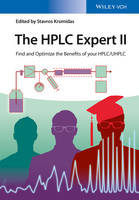 The HPLC-Expert II Optimizing the Benefits of HPLC/UHPLC by Stavros Kromidas