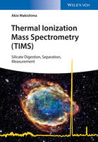 Thermal Ionization Mass Spectrometry (TIMS) Silicate Digestion, Separation, Measurement by Akio Makishima