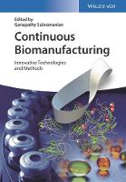 Continuous Biomanufacturing Innovative Technologies and Methods by Ganapathy Subramanian