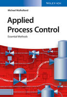 Applied Process Control Essential Methods by Michael W., M.D., PhD Mulholland