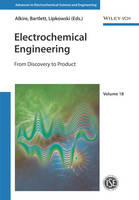 Electrochemical Engineering From Discovery to Product by Richard C. Alkire