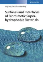 Surfaces and Interfaces of Biomimetic Superhydrophobic Materials by Zhiguang Guo, Fuchao Yang