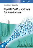 The HPLC-MS Handbook for Practioners by Stavros Kromidas