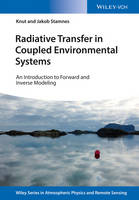 Radiative Transfer in Coupled Environmental Systems An Introduction to Forward and Inverse Modeling by Knut Stamnes, Jakob J. Stamnes