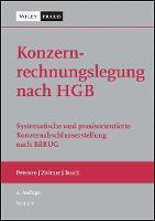 Konzernrechnungslegung nach HGB Systematische und praxisorientierte Konzernabschlusserstellung nach BilRUG by Karl Petersen, Christian Zwirner, Julia M. Busch