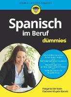 Spanisch im Beruf fur Dummies by Margarita Gorrissen, Marianne Hauptle-Barcelo