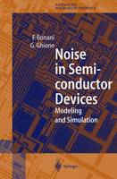 Noise in Semiconductor Devices Modeling and Simulation by Fabrizio Bonani, Giovanni Ghione