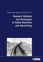 Research Methods and Techniques in Public Relations and Advertising by Emine Sahin
