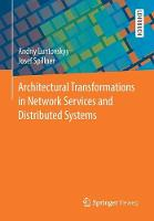 Architectural Transformations in Network Services and Distributed Systems by Andriy Luntovskyy, Josef Spillner
