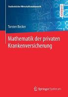Mathematik Der Privaten Krankenversicherung by Torsten Becker
