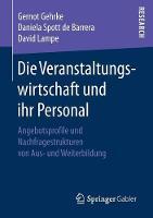 Die Veranstaltungswirtschaft Und Ihr Personal Angebotsprofile Und Nachfragestrukturen Von Aus- Und Weiterbildung by Gernot Gehrke