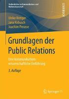 Grundlagen Der Public Relations Eine Kommunikationswissenschaftliche Einfuhrung by Ulrike Rottger