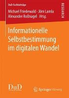 Informationelle Selbstbestimmung Im Digitalen Wandel by Michael (Fraunhofer Isi Germany) Friedewald