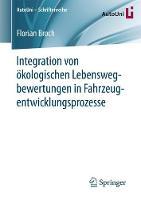 Integration Von Okologischen Lebenswegbewertungen in Fahrzeugentwicklungsprozesse by Florian Broch