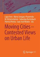 Moving Cities - Contested Views on Urban Life by Patricia Pereira