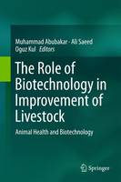 The Role of Biotechnology in Improvement of Livestock Animal Health and Biotechnology by Muhammad Abubakar