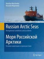 Russian Arctic Seas Navigational Conditions and Accidents by Nataly Marchenko
