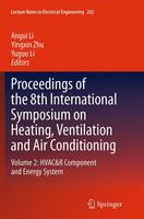 Proceedings of the 8th International Symposium on Heating, Ventilation and Air Conditioning HVAC&R Component and Energy System by Angui Li