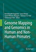 Genome Mapping and Genomics in Human and Non-Human Primates by Ravindranath Duggirala