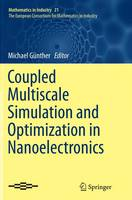 Coupled Multiscale Simulation and Optimization in Nanoelectronics by Michael Gunther