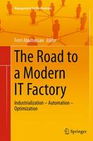 The Road to a Modern it Factory Industrialization - Automation - Optimization by Ferri Abolhassan