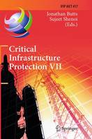 Critical Infrastructure Protection VII 7th IFIP WG 11.10 International Conference, ICCIP 2013, Washington, DC, USA, March 18-20, 2013, Revised Selected Papers by Jonathan Butts