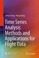 Time Series Analysis Methods and Applications for Flight Data by Jianye Zhang, Peng Zhang