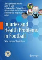 Injuries and Health Problems in Football What Everyone Should Know by Joao Espregueira Mendes