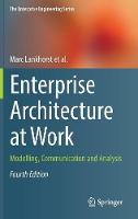 Enterprise Architecture at Work Modelling, Communication and Analysis by Marc Lankhorst