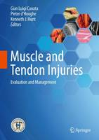Muscle and Tendon Injuries Evaluation and Management by Gian Luigi Canata